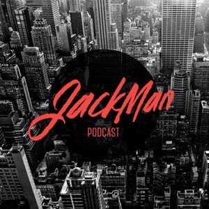JackMan Podcast 1