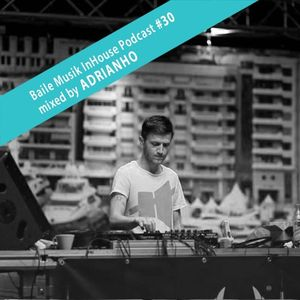 Baile Musik InHouse Podcast #030 Mixed By Adrianho