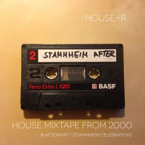 House MIXTAPE from Afterparty (Stammheim)
