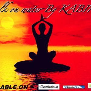 walk on water BY KABIRA