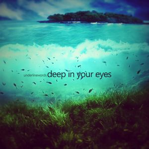 Deep In Your Eyes