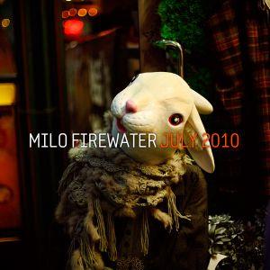 Milo Firewater - July 2010