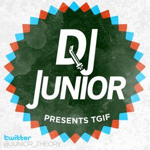 DJ Junior - TGIF Mix Week#6 (You Make me Wanna Say YO Mix)