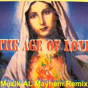 Age Of Love (Muzik-AL Mayhem 30 Mix)