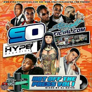 DJ Gates  Straight Official & The Hype Magazine Presents Hot Off The Press Vol 1