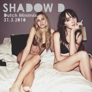 Shadow D - Dutch Minimix 31.3.2010
