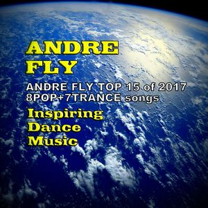 Andre Fly - Inspiring Dance Music #091 ANDRE FLY TOP 15 of 2017 8POP+7TRANCE (07.01.18)