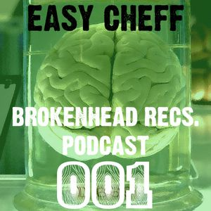 Brokenhead Recs. Podcast 001 by Easy Cheff