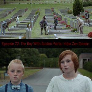 Episode 72: The Boy With the Golden Pants: Hobo Zen Garden