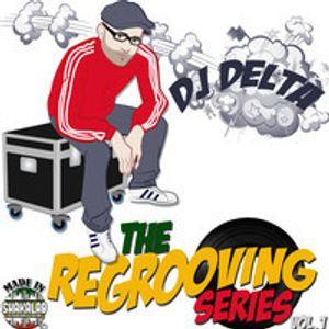 The Regrooving Series - Dj Delta