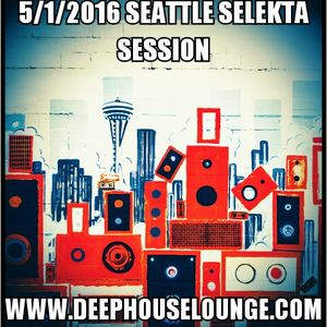 2016_05_01_Seattle_Selekta_Session