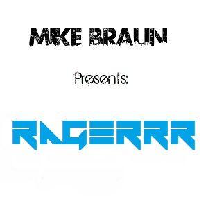 Mike Braun - Ragerrr (July 24, 2012)
