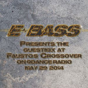 E-Bass presents the guestmix at Fausto's Crossover on Q-Dance Radio (29-05-2014)