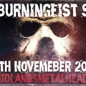 BurningFist Show - 18th November 2015