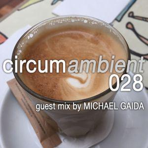 Circumambient 028 (guest mix by Michael Gaida)