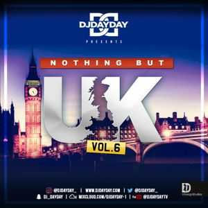 @DJDAYDAY_ / Nothing But UK Vol 6