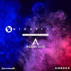 Armada Night Radio 004 (Andrew Rayel Guest Mix)