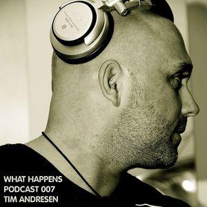 Tim Andresen (DK) - What Happens Podcast 007