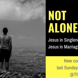 Not Alone- Singleness Session 2