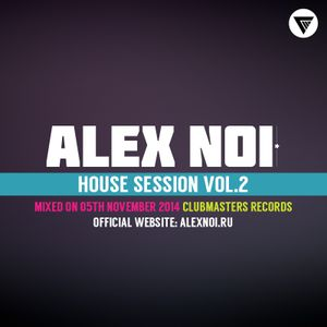 Alex Noi - House Session Vol.2 [Clubmasters Records]