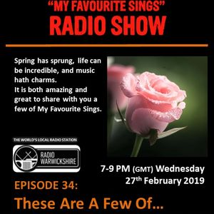 My Favourite Sings - Episode 34 - These Are A Few Of - Radio Warwickshire - 27th February 2019