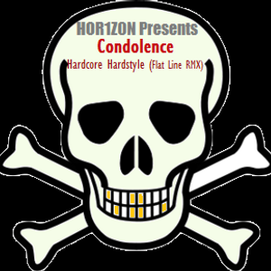 HOR1Z0N Presents. Condolence:  Hardcore Hardstyle (Flat Line RMX)