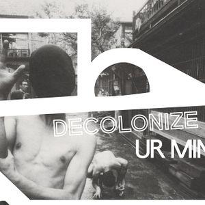 Decolonize Ur Mind (26.05.17)
