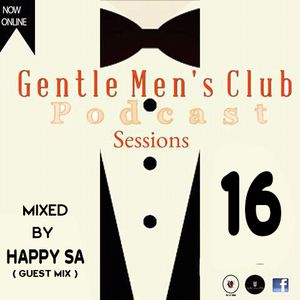 GENTLEMEN'S CLUB PODCAST SESSIONS 16
