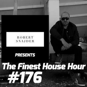 Robert Snajder - The Finest House Hour #176 - 2017