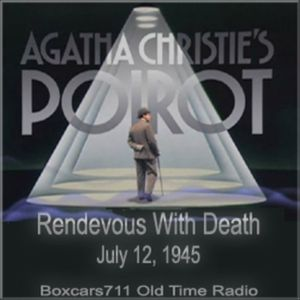 Agatha Christie Presents Hercule Poirot - Rendevous With Death (07-12-45)
