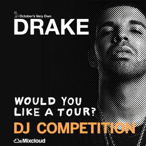 Drake Would You Like A Tour? DJ Competition - (London,Sheffield,Birmingham,Nottingham,Manchester)