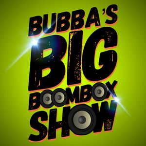 Bubba's BIG Boombox Show 200111
