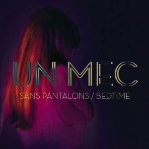 Sans Pantalon / Bedtime