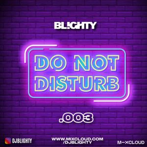 Do Not Disturb.003 // Chilled R&B & Hip Hop // Instagram: @djblighty