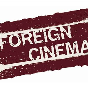 Week 7: Foreign Cinema Feat. C.Littler (DJ)
