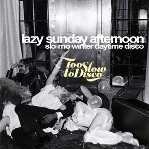 Lazy Sunday Afternoon - slo-mo winter daytime disco mix by dj supermarkt / too slow to disco