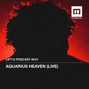 Aquarius Heaven @ LIFT12 Podcast # 013 (30-05-2014)