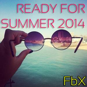 Ready For Summer 2014 - FbX