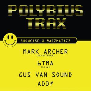 2015 ARCHIVO #05 (Polybius Trax Showcase at Lolita - Razzmatazz)