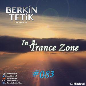 Berkin Tetik - In A Trance Zone #083