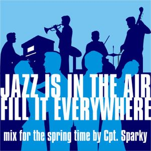 JAZZ IS IN THE AIR fell it everywhere - by Cpt. Sparky - an easy selection of latin & jazz tunes