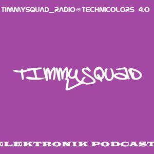 TIMMYSQUAD_RADIO@TECHNICOLORS 4.0 (ELECTRONIK PODCAST)