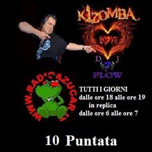 KIZOMBA LOVE by Dj 7 Flow 10 puntata