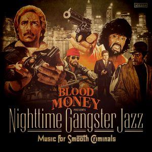 Blood Money presents Nighttime Gangster Jazz