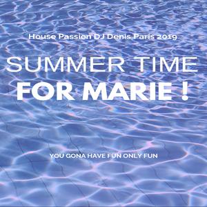 House Passion DJ Denis Paris 2019 Summer For Marie !