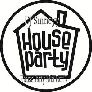 @DJSinneyy - #House Party Mix Part 2
