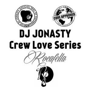 DJ Jonasty Crew Love Series: ROCAFELLA 1