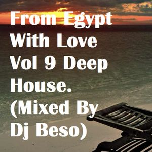 From Egypt With Love Vol 9 Deep House. (Mixed By Dj Beso)
