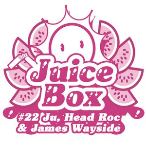 Juicebox Show #22 With Ju, James Wayside & Head Roc