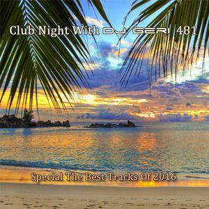 Club Night With DJ Geri 481 Special The Best Tracks Of 2016